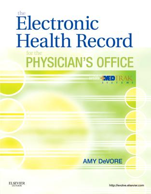 The Electronic Health Record for the Physician's Office with Medtrak Systems [ Amy DeVore ]