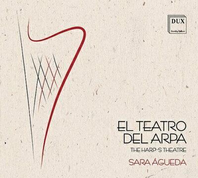 【輸入盤】Sara Agueda: El Teatro Del Arpa-harp Music In Spain In The 17th Century画像