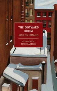 The Outward Room OUTWARD ROOM REV/E (New York Review Books Classics) [ Millen Brand ]