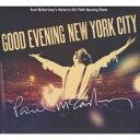 グッド・イヴニング・ニューヨーク・シティ~ベスト・ヒッツ・ライヴ(2CD+DVD) [ ポール・マッカートニー ]