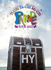 【送料無料】HY TI-CHI TA-CHI MI-CHI PARADE TOUR 2012 [ HY ]