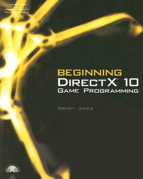 Beginning DirectX 10 Game Programming [With CDROM] BEGINNING DIRECTX 10 GAME- [ Wendy Jones ]