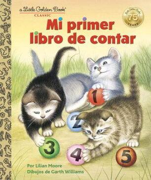 Mi Primer Libro de Contar SPA-MI PRIMER LIBRO DE CONTAR (Little Golden Book) [ Lilian Moore ]