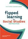 Flipped Learning for Social Studies Instruction FLIPPED LEARNING FOR SOCIAL ST (Flipped Learning...