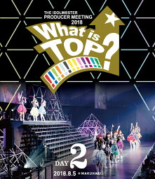 THE IDOLM@STER PRODUCER MEETING 2018 What is TOP!!!!!!!!!!!!!? EVENT Blu-ray DAY2