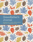 Grandfather's Journal: Memories and Keepsakes for My Grandchild GRANDFATHERS JOURNAL [ Laura Westlake ]