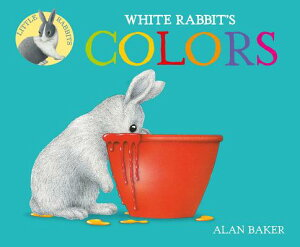 White Rabbit's Colors WHITE RABBITS COLORS (Little Rabbit Books) [ Alan Baker ]