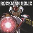 ROCKMAN HOLIC 〜the 25th Anniversary〜
