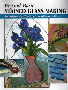 Beyond Basic Stained Glass Making: Techniques and Tools to Expand Your Abilities BEYOND BASIC STAINED GLASS MAK (Stackpole Beyong Basics) [ Sandy Allison ]