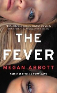The Fever FEVER [ Megan Abbott ]