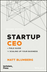 Startup CEO: A Field Guide to Scaling Up Your Business (Techstars) STARTUP CEO (TECHSTARS)/E 2/E (Techstars) [ Matt Blumberg ]