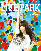 NANA MIZUKI LIVE PARK × MTV Unplugged: Nana Mizuki【Blu-ray】
