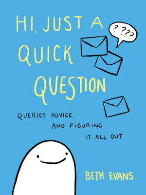 Hi, Just a Quick Question: Queries, Advice, and Figuring It All Out画像