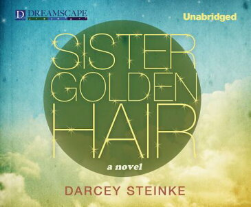 Sister Golden Hair SISTER GOLDEN HAIR M [ Darcey Steinke ]