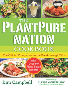 The Plantpure Nation Cookbook: The Official Companion Cookbook to the Breakthrough Film...with Over PLANTPURE NATION CKBK [ Kim Campbell ]