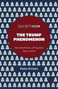 The Trump Phenomenon: How the Politics of Populism Won in 2016 TRUMP PHENOMENON (Societynow) [ Peter Kivisto ]