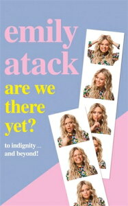 Are We There Yet?: To Indignity . . . and Beyond! ARE WE THERE YET [ Emily Atack ]