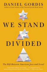 We Stand Divided: The Rift Between American Jews and Israel WE STAND DIVIDED [ Daniel Gordis ]