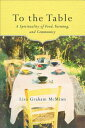 To the Table TO THE TABLE [ Lisa Graham McMinn ]