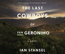 The Last Cowboys of San Geronimo LAST COWBOYS OF SAN GERONIMO M [ Ian Stansel ]