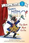 Fancy Nancy: The Show Must Go on FANCY NANCY THE SHOW MUST GO O (I Can Read Fancy Nancy - Level 1 (Paperback)) [ Jane O'Connor ]