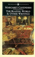 The Blazing World and Other Writings BLAZING WORLD & OTHER WRITINGS (Penguin Classics) [ Margaret Cavendish ]