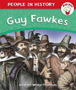 Popcorn: People in History: Popcorn: People in History: Guy Fawkes POPCORN PEOPLE IN HIST POPCORN (Popcorn: People in History) [ Stephen White-Thomson ]