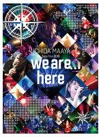 UCHIDA MAAYA Zepp Tour 2019「we are here」【Blu-ray】