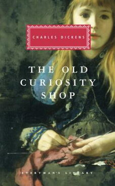 The Old Curiosity Shop OLD CURIOSITY SHOP (Everyman's Library Classics & Contemporary Classics) [ Charles Dickens ]