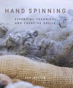 Hand Spinning: Essential Technical and Creative Skills HAND SPINNING [ Pam Austin ]