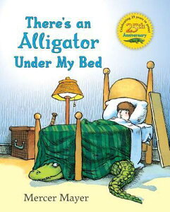 There's an Alligator Under My Bed THERES AN ALLIGATOR UNDER [ Mercer Mayer ]