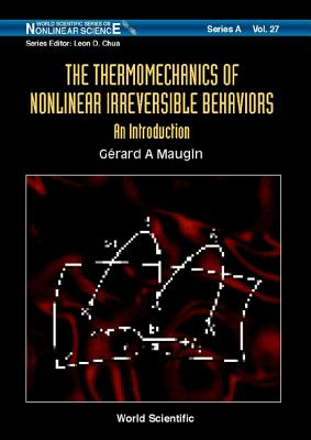 The Thermomechanics of Nonlinear Irreversible Behaviours THERMOMECHANICS OF NONLINEAR I (Wo...