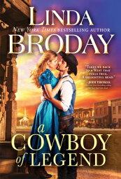 A Cowboy of Legend LONE STAR LEGENDS BK1 COWBOY (Lone Star Legends) [ Linda Broday ]