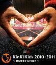 KinKi Kids 2010-2011 ~君も堂本FAMILY~ / KinKi Kids 【通常版】【Blu-ray】