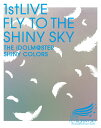 THE IDOLM@STER SHINY COLORS 1stLIVE FLY TO THE SHINY SKY【Blu-ray】 [ シャイニーカラーズ ]