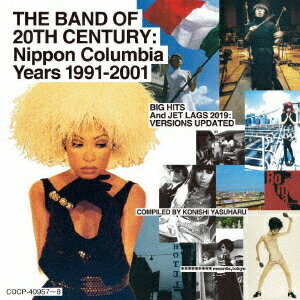 THE BAND OF 20TH CENTURY : NIPPON COLUMBIA YEARS 1991-2001画像