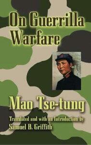 On Guerilla Warfare ON GUERILLA WARFARE (Dover Books on History, Political and Social Science) [ Mao Tse-Tung ]