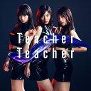 Teacher Teacher (通常盤 CD+DVD Type-B) [ AKB48 ]