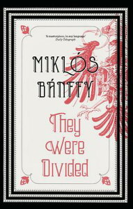 They Were Divided THEY WERE DIVIDED (Writing on the Wall: The Transylvania Trilogy) [ Miklos Banffy ]