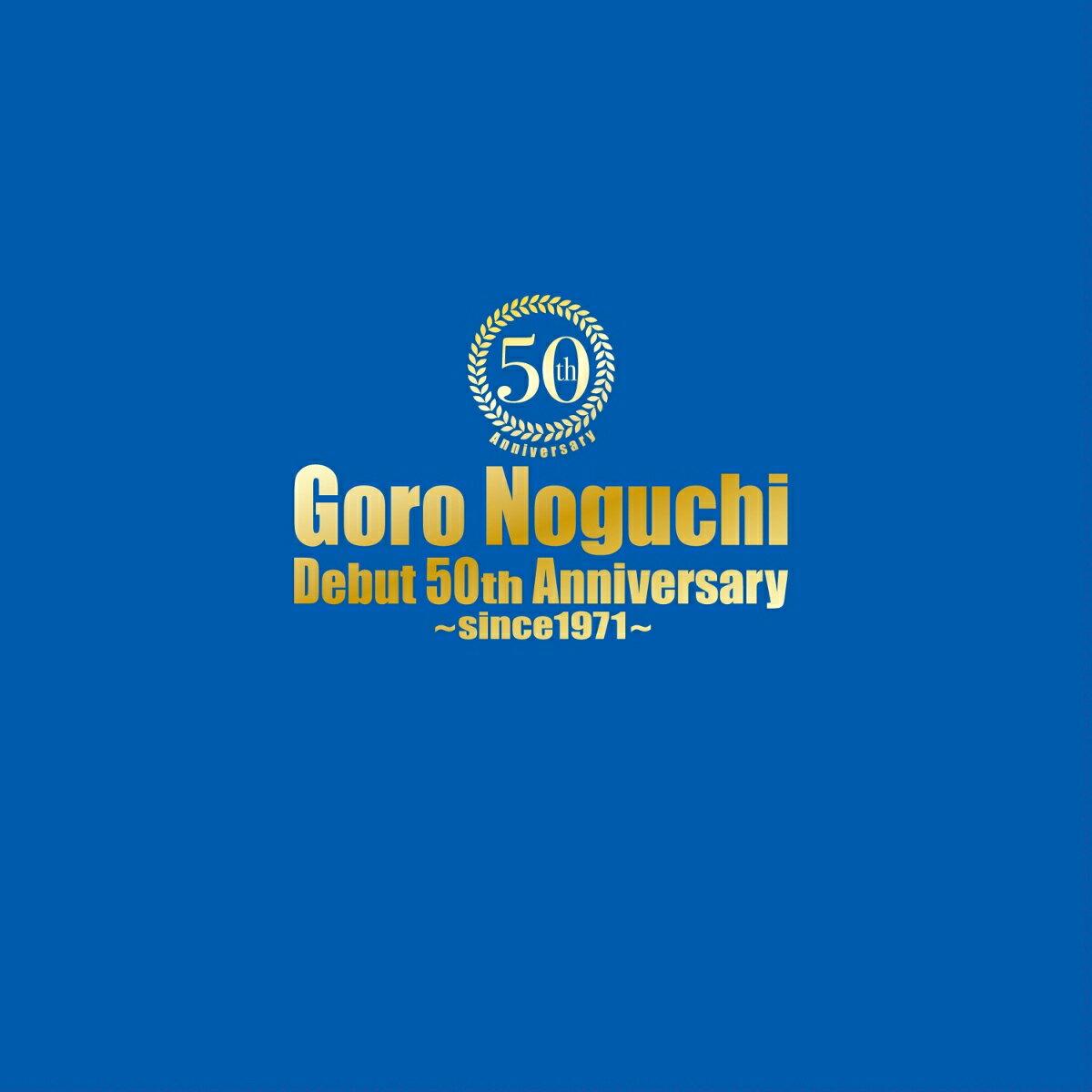 Goro Noguchi Debut 50th Anniversary 〜since1971〜 (完全数量限定豪華盤)画像