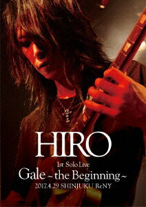 HIRO 1st Solo Live 『Gale』 〜the Beginning〜 2017.4.29 SHINJUKU ReNY画像