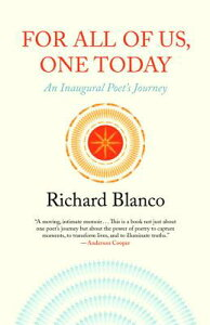 For All of Us, One Today: An Inaugural Poet's Journey FOR ALL OF US 1 TODAY [ Richard Blanco ]