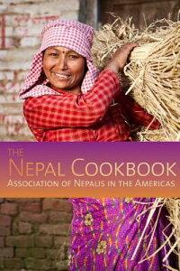The Nepal Cookbook NEPAL CKBK [ Association of Nepalis in the Americas ]