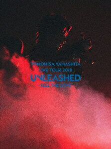 【先着特典】TOMOHISA YAMASHITA LIVE TOUR 2018 UNLEASHED -FEEL THE LOVE-(初回生産限定盤 Blu-ray)(A4クリアファイル付き)【Blu-ray】