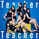 Teacher Teacher (初回限定盤 CD+DVD Type-B) [ AKB48 ]...