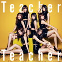Teacher Teacher (初回限定盤 CD+DVD Type-C) [ AKB48 ]