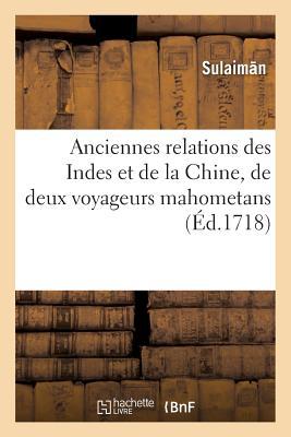 Anciennes Relations Des Indes Et de la Chine, de Deux Voyageurs Mahometans FRE-ANCIENNES REL...
