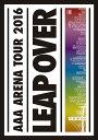 AAA ARENA TOUR 2016 - LEAP OVER -(通常盤 DVD2枚組 スマプラ対応) [ AAA ]