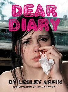 Dear Diary DEAR DIARY [ Lesley Arfin ]
