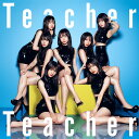 Teacher Teacher (初回限定盤 CD+DVD Type-D) [ AKB48 ]